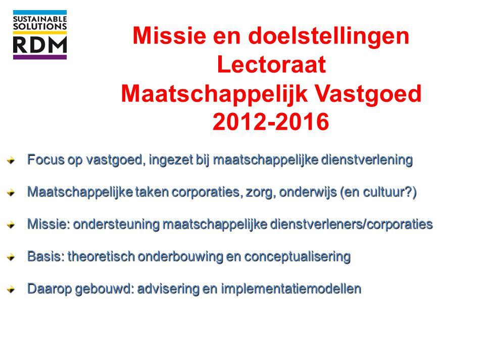 Missie en doelstellingen Lectoraat Maatschappelijk Vastgoed 2012-2016