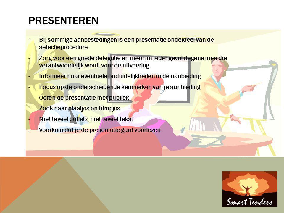 presenteren Bij sommige aanbestedingen is een presentatie onderdeel van de selectieprocedure.