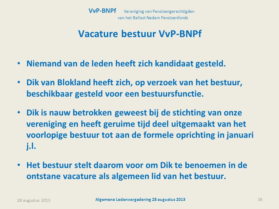 Vacature bestuur VvP-BNPf Algemene Ledenvergadering 28 augustus 2013