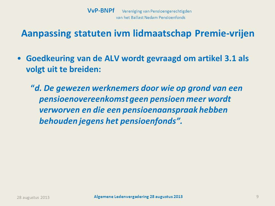 Aanpassing statuten ivm lidmaatschap Premie-vrijen