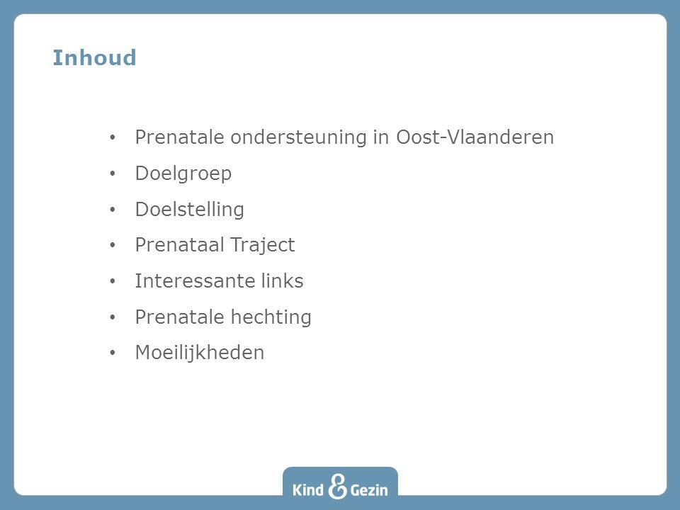 Inhoud Prenatale ondersteuning in Oost-Vlaanderen Doelgroep