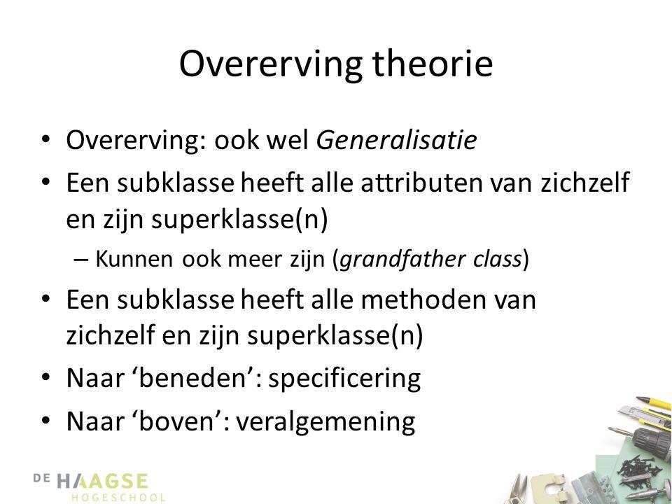 Overerving theorie Overerving: ook wel Generalisatie