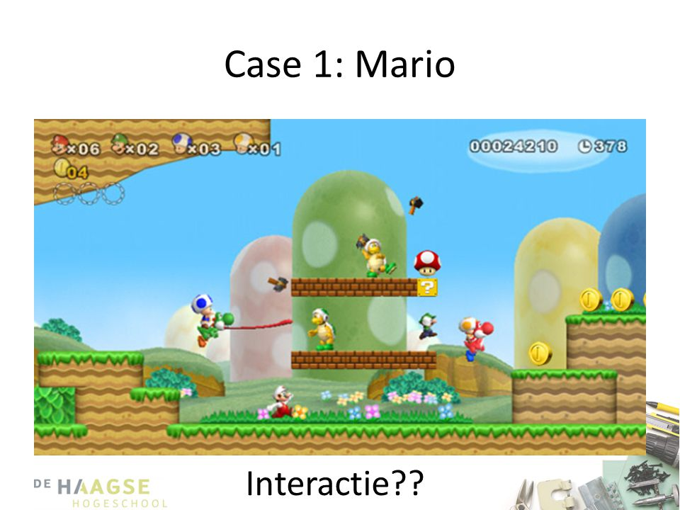 Case 1: Mario Interactie
