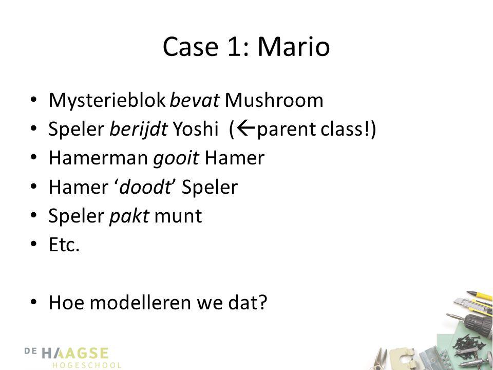 Case 1: Mario Mysterieblok bevat Mushroom