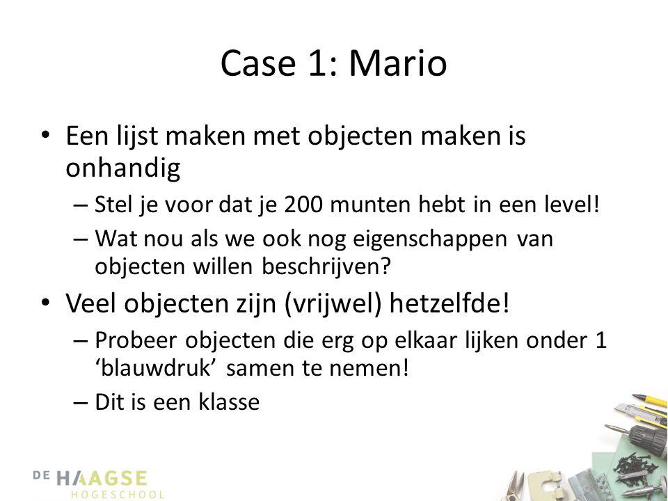 Case 1: Mario Een lijst maken met objecten maken is onhandig