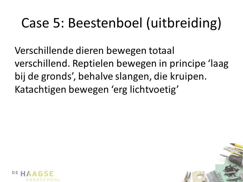 Case 5: Beestenboel (uitbreiding)