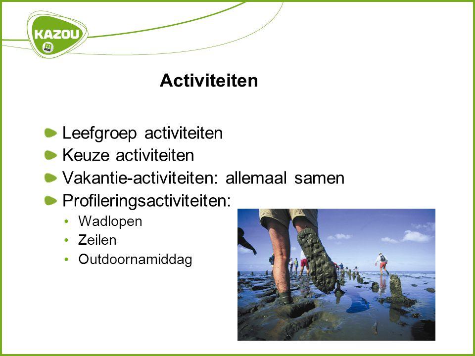 Activiteiten Leefgroep activiteiten Keuze activiteiten