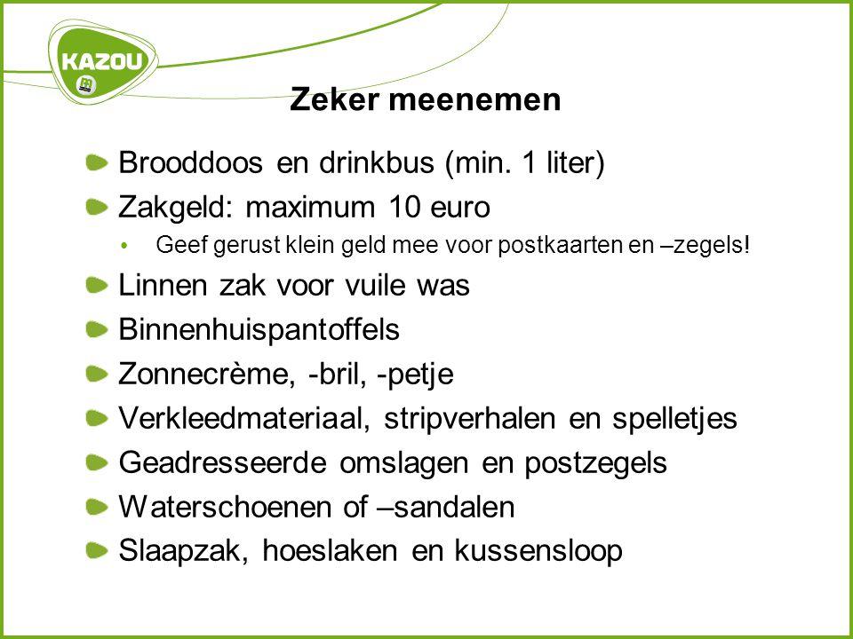Zeker meenemen Brooddoos en drinkbus (min. 1 liter)
