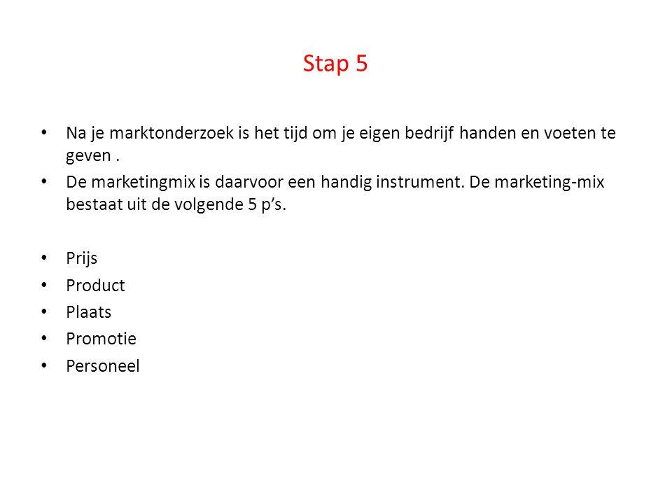 Stap 5 Na je marktonderzoek is het tijd om je eigen bedrijf handen en voeten te geven .