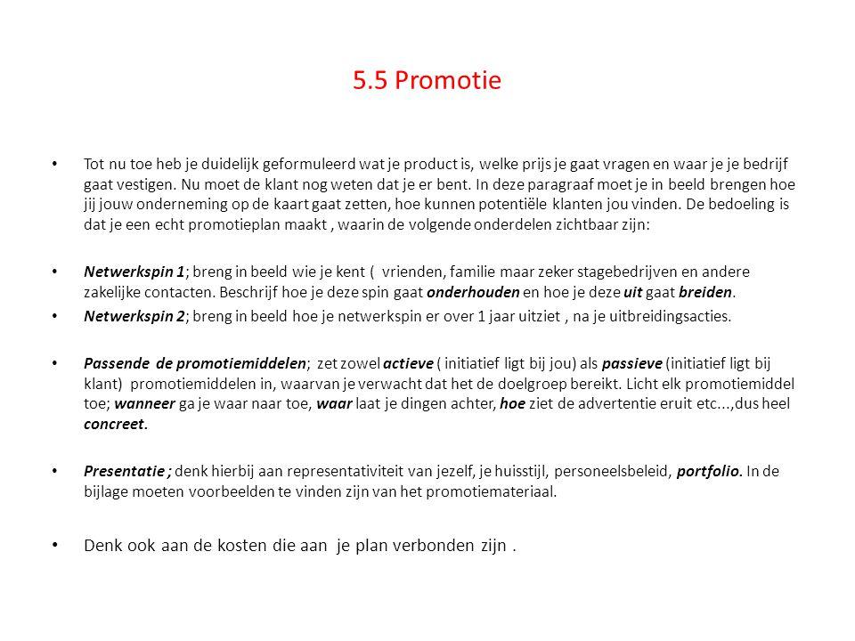 5.5 Promotie Denk ook aan de kosten die aan je plan verbonden zijn .