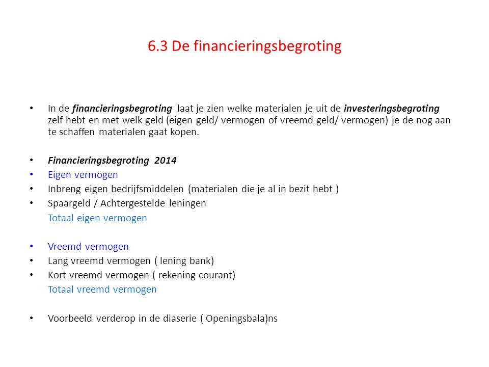 6.3 De financieringsbegroting