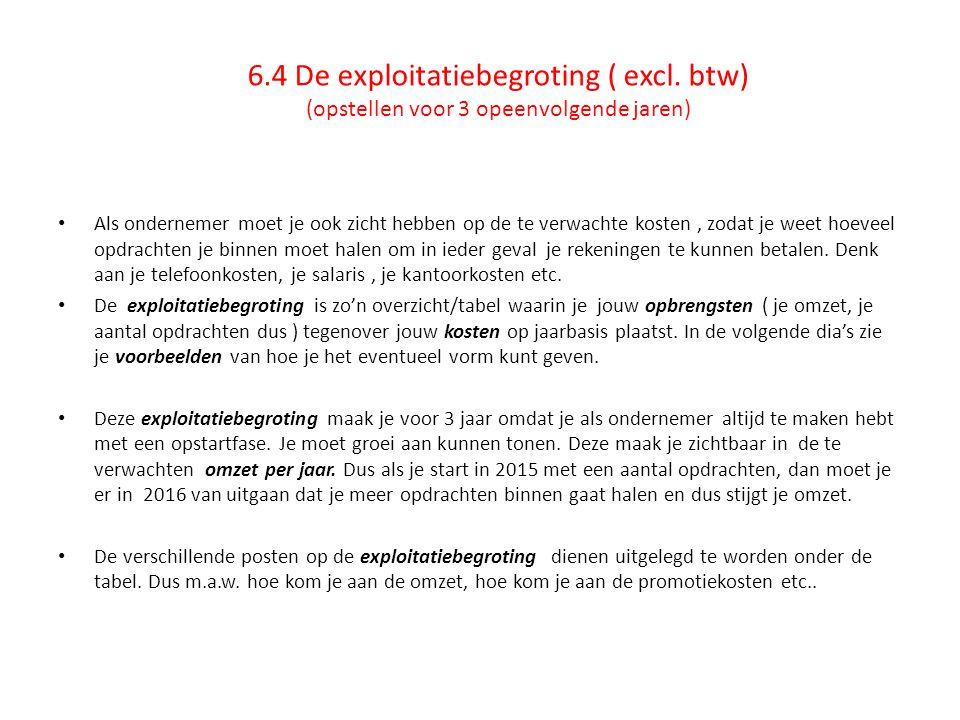 6. 4 De exploitatiebegroting ( excl