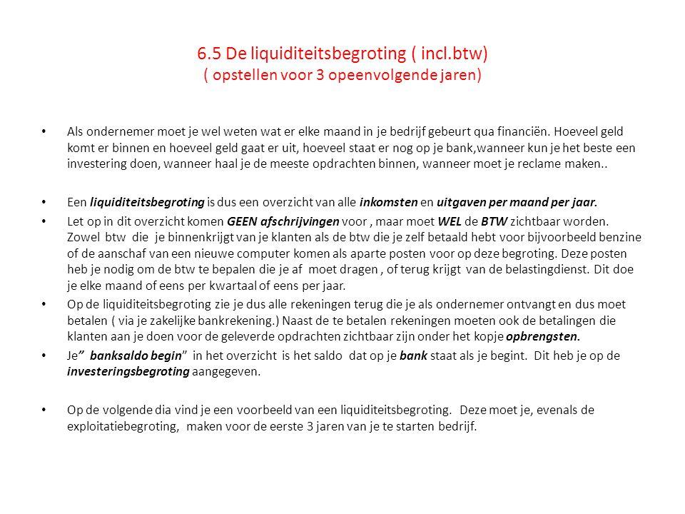 6. 5 De liquiditeitsbegroting ( incl