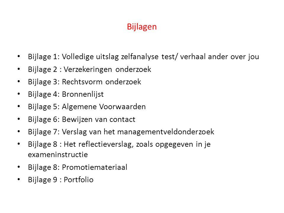 Bijlagen Bijlage 1: Volledige uitslag zelfanalyse test/ verhaal ander over jou. Bijlage 2 : Verzekeringen onderzoek.