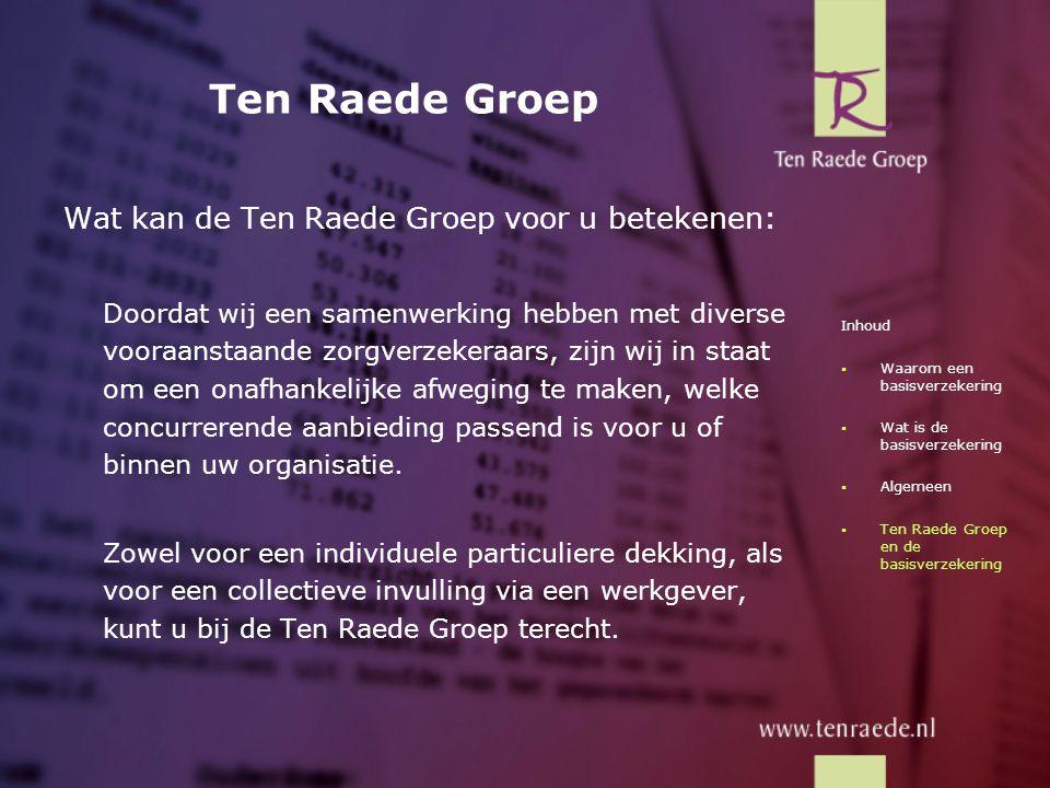 Ten Raede Groep Wat kan de Ten Raede Groep voor u betekenen: