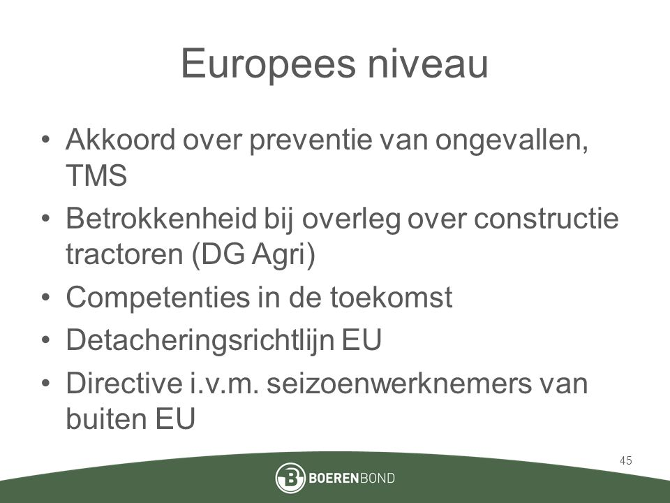Europees niveau Akkoord over preventie van ongevallen, TMS