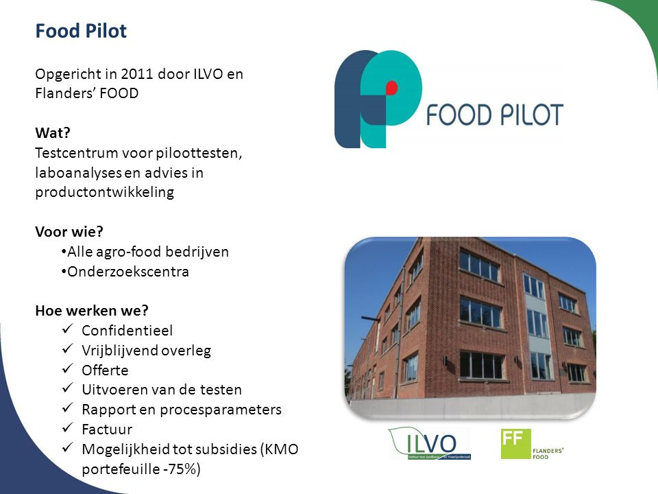 Food Pilot Opgericht in 2011 door ILVO en Flanders' FOOD Wat