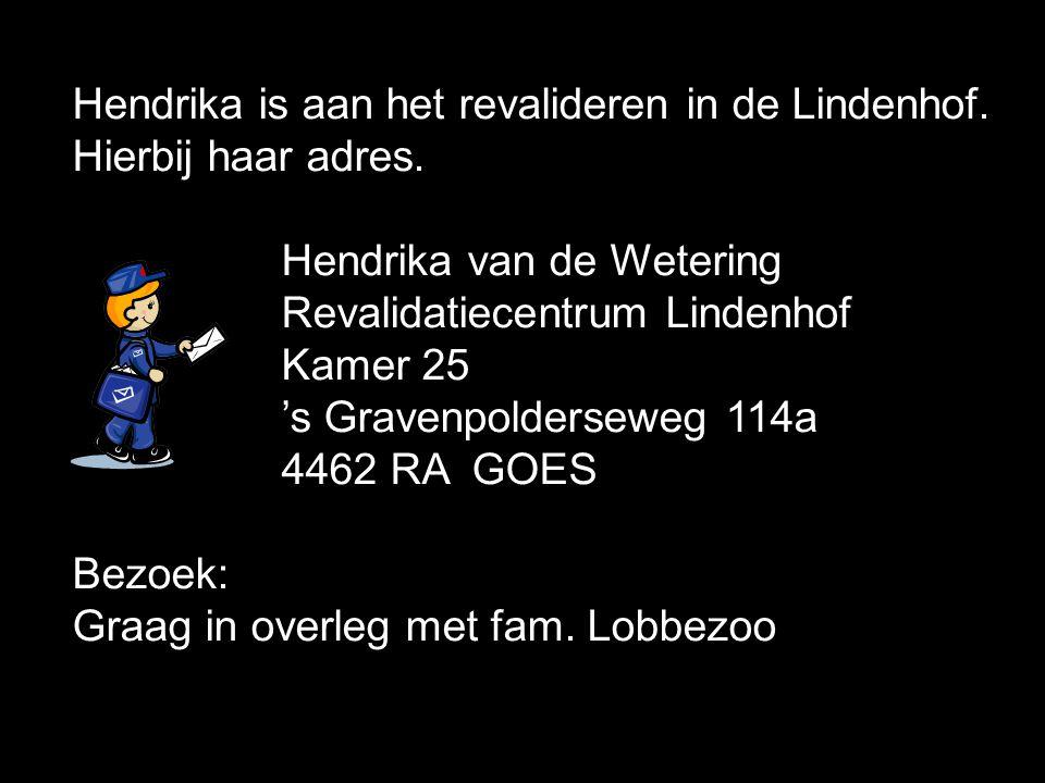 Hendrika is aan het revalideren in de Lindenhof.