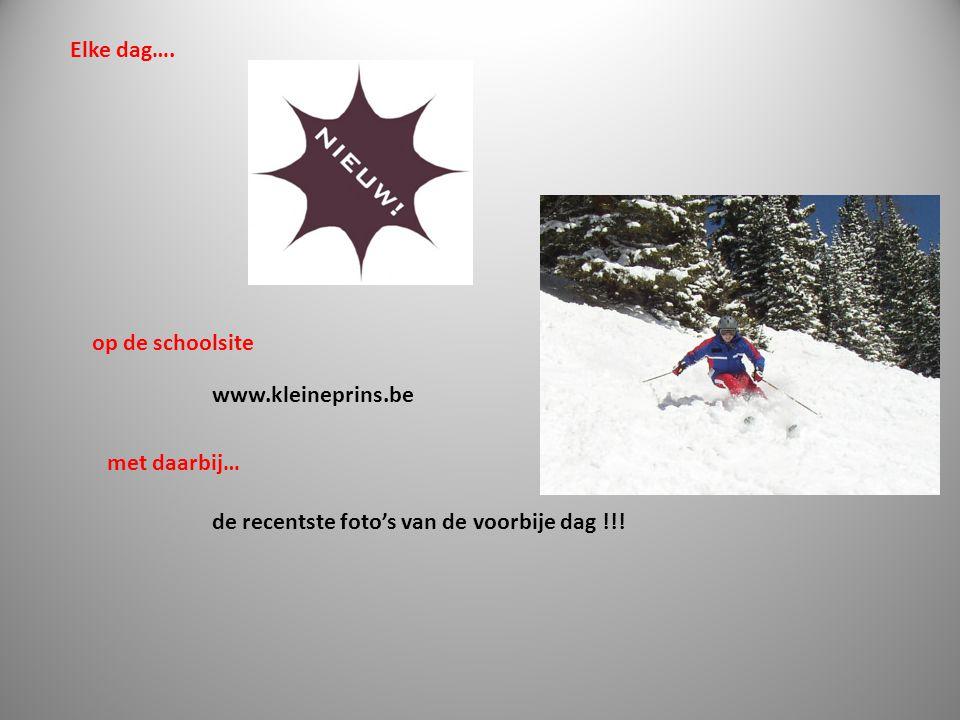 Elke dag…. op de schoolsite. www.kleineprins.be.