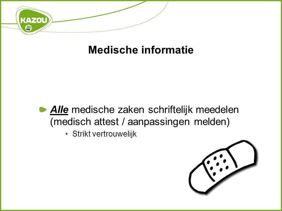 Medische informatie Alle medische zaken schriftelijk meedelen (medisch attest / aanpassingen melden)