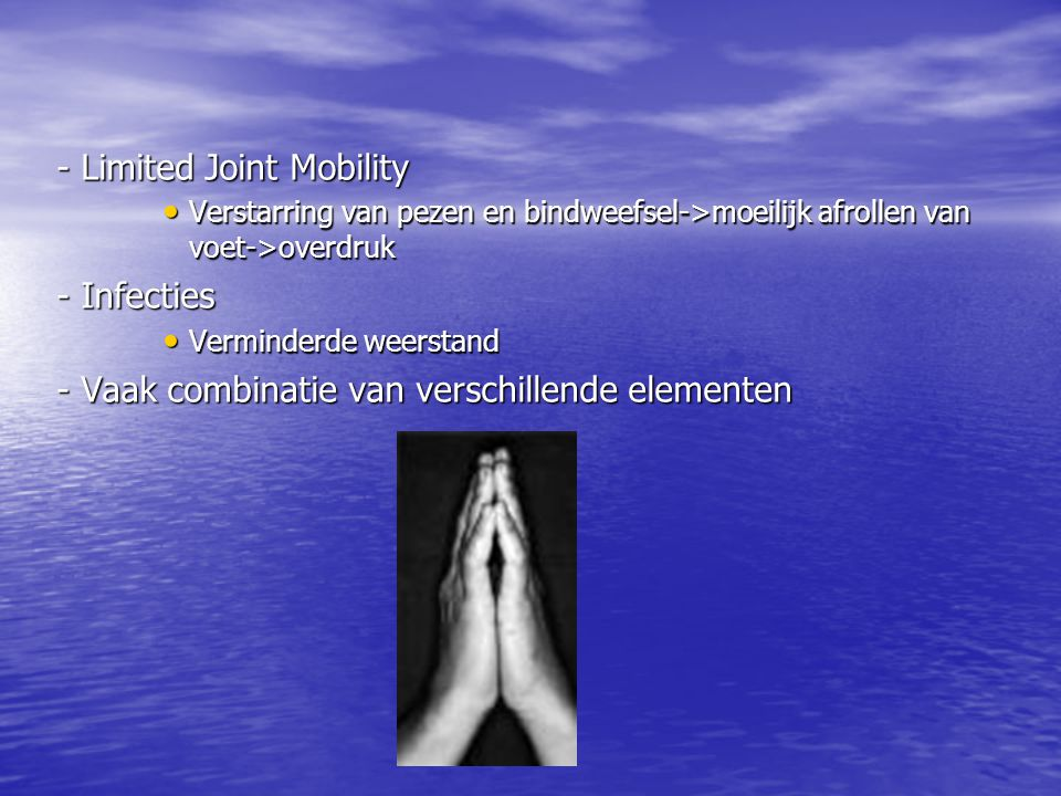 - Limited Joint Mobility
