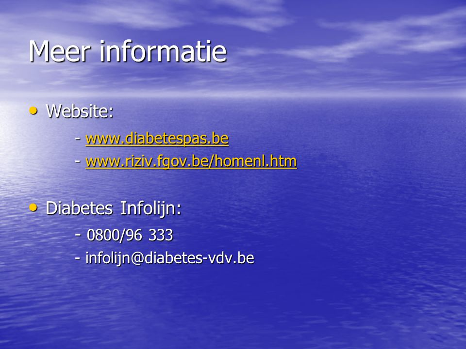 Meer informatie Website: - www.diabetespas.be Diabetes Infolijn: