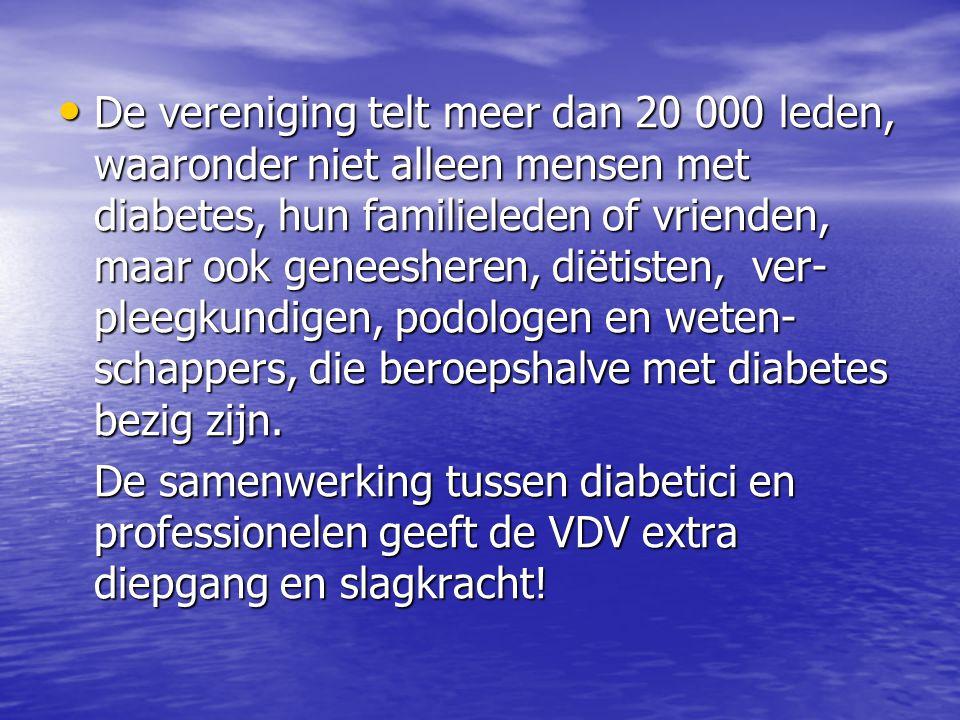De vereniging telt meer dan 20 000 leden, waaronder niet alleen mensen met diabetes, hun familieleden of vrienden, maar ook geneesheren, diëtisten, ver-pleegkundigen, podologen en weten-schappers, die beroepshalve met diabetes bezig zijn.
