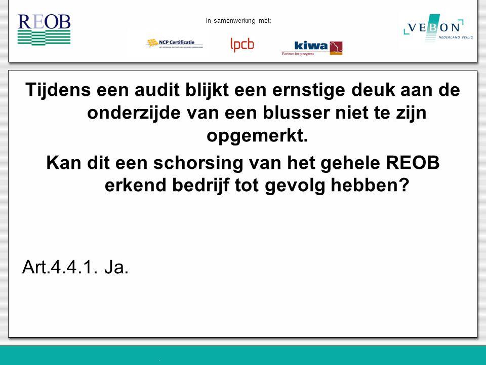 In samenwerking met: Tijdens een audit blijkt een ernstige deuk aan de onderzijde van een blusser niet te zijn opgemerkt.