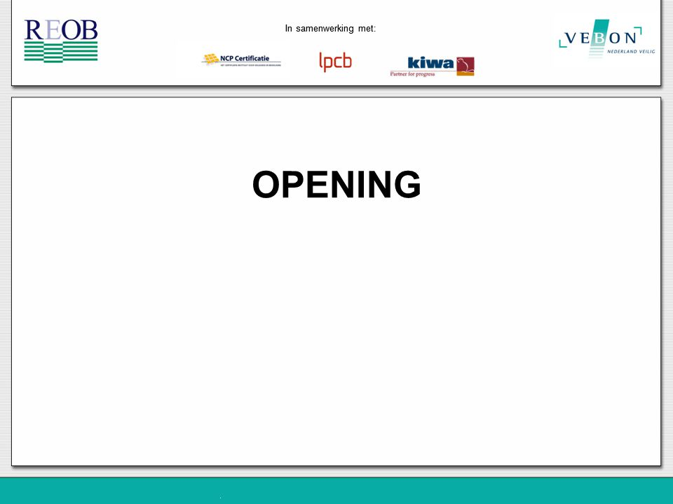 In samenwerking met: OPENING