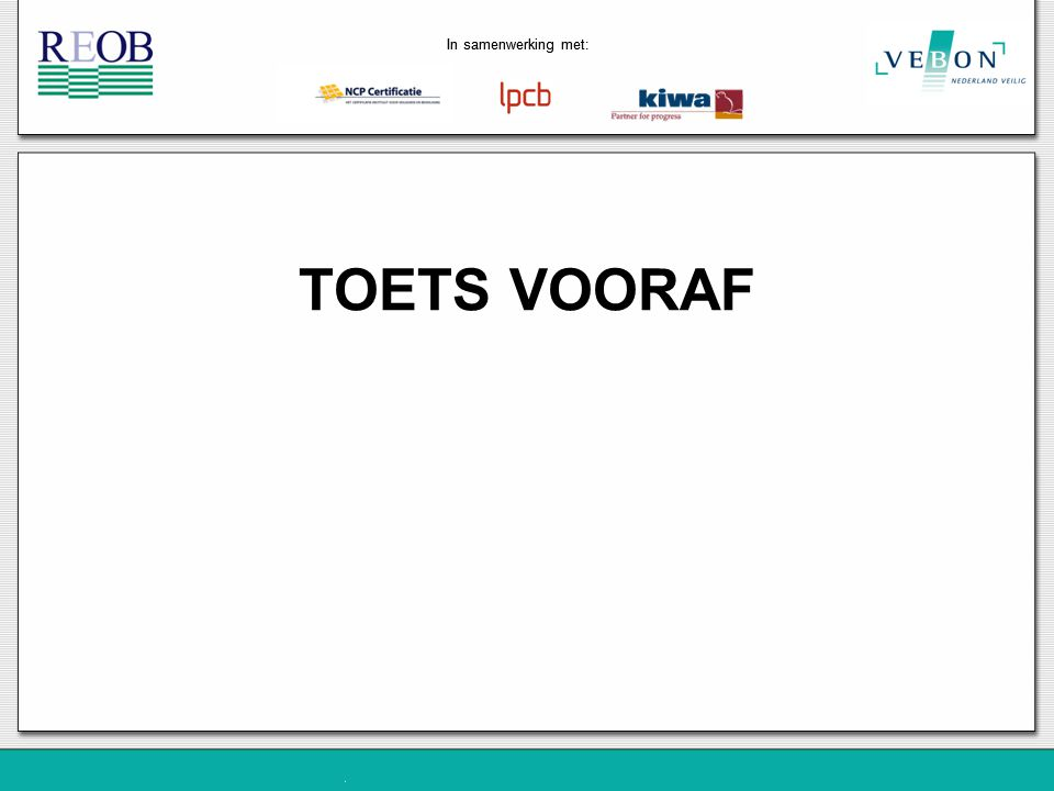 In samenwerking met: TOETS VOORAF