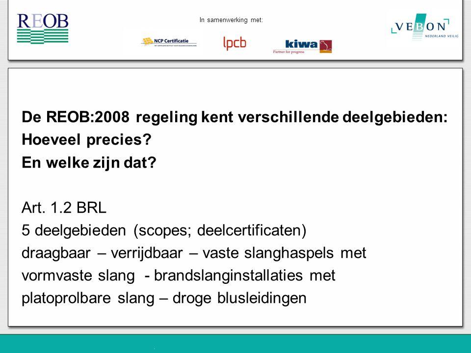 De REOB:2008 regeling kent verschillende deelgebieden: