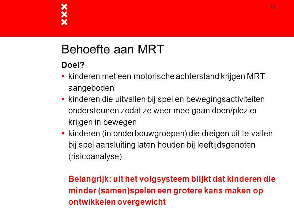 Behoefte aan MRT Doel kinderen met een motorische achterstand krijgen MRT aangeboden.