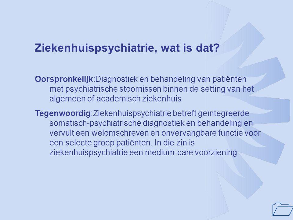 Ziekenhuispsychiatrie, wat is dat