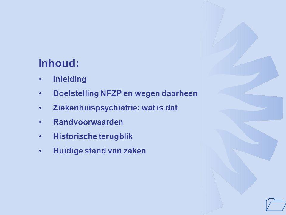 Inhoud: Inleiding Doelstelling NFZP en wegen daarheen