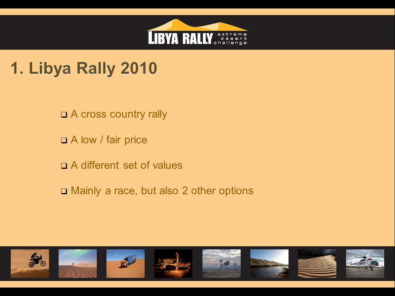 1. Libya Rally 2010 A cross country rally A low / fair price