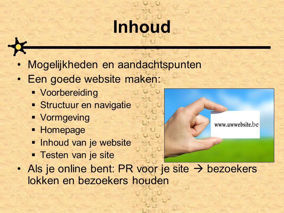 Inhoud Mogelijkheden en aandachtspunten Een goede website maken: