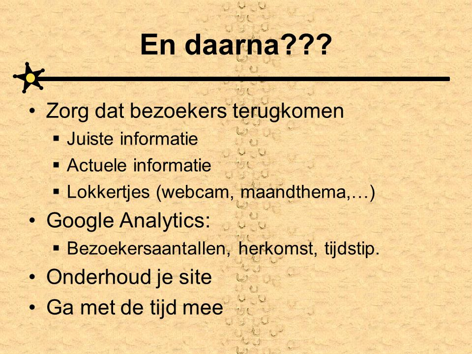 En daarna Zorg dat bezoekers terugkomen Google Analytics: