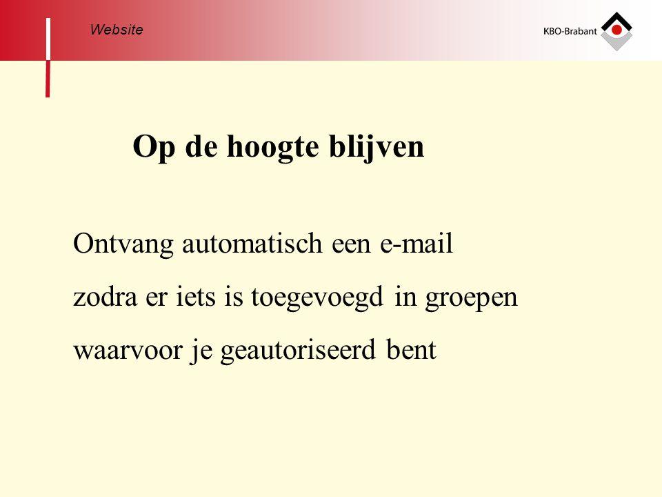 Op de hoogte blijven Ontvang automatisch een e-mail