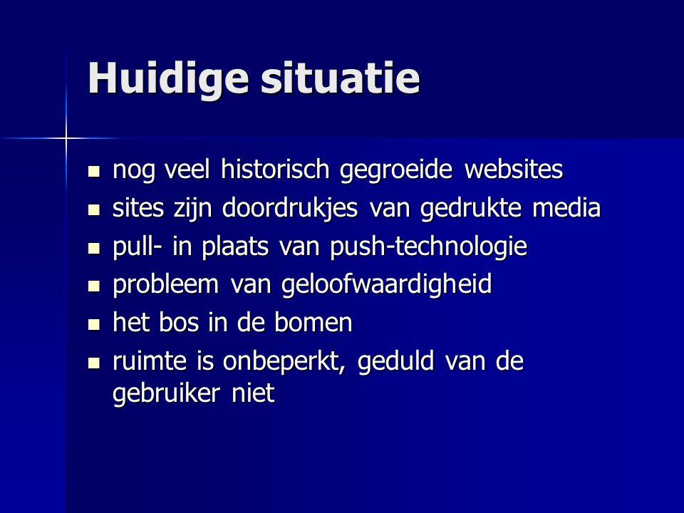Huidige situatie nog veel historisch gegroeide websites