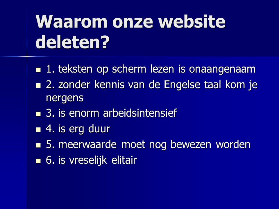 Waarom onze website deleten