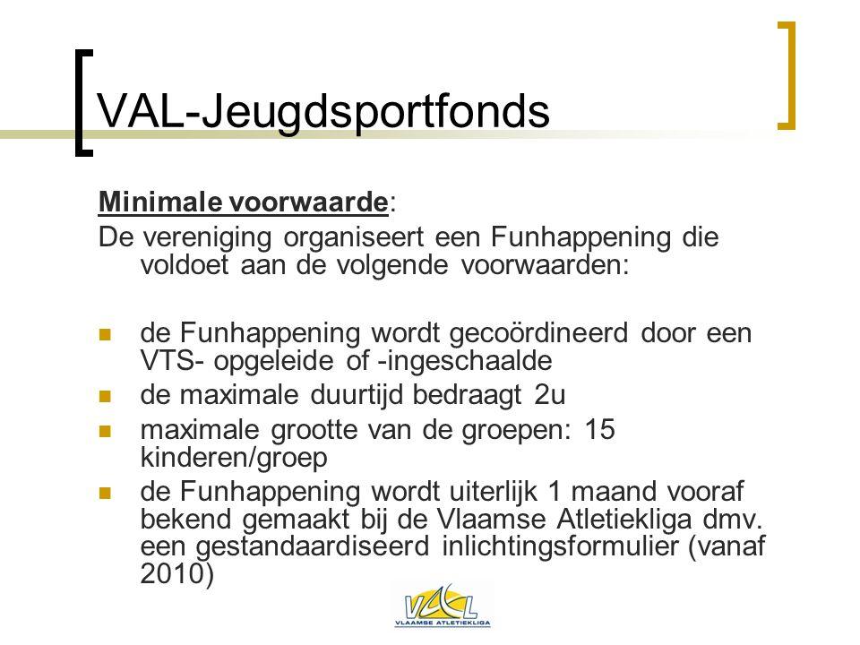 VAL-Jeugdsportfonds Minimale voorwaarde: