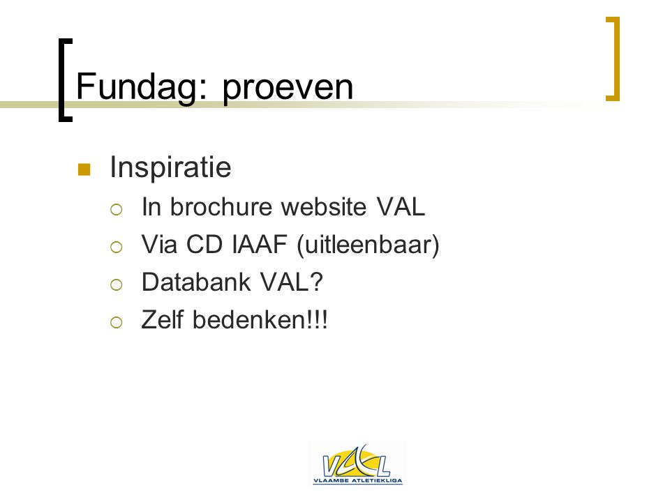 Fundag: proeven Inspiratie In brochure website VAL