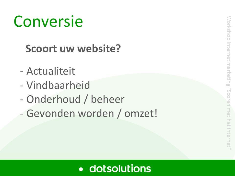 Conversie Scoort uw website Actualiteit Vindbaarheid