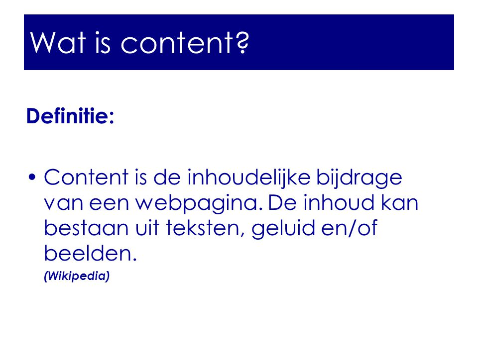 Wat is content Wat is content Definitie: