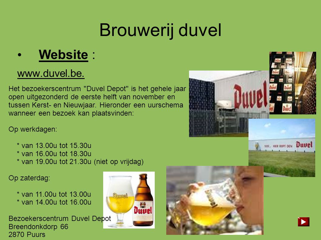 Brouwerij duvel Website : www.duvel.be.