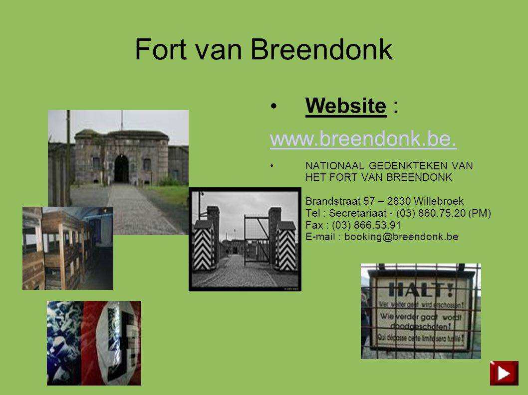 Fort van Breendonk Website : www.breendonk.be.