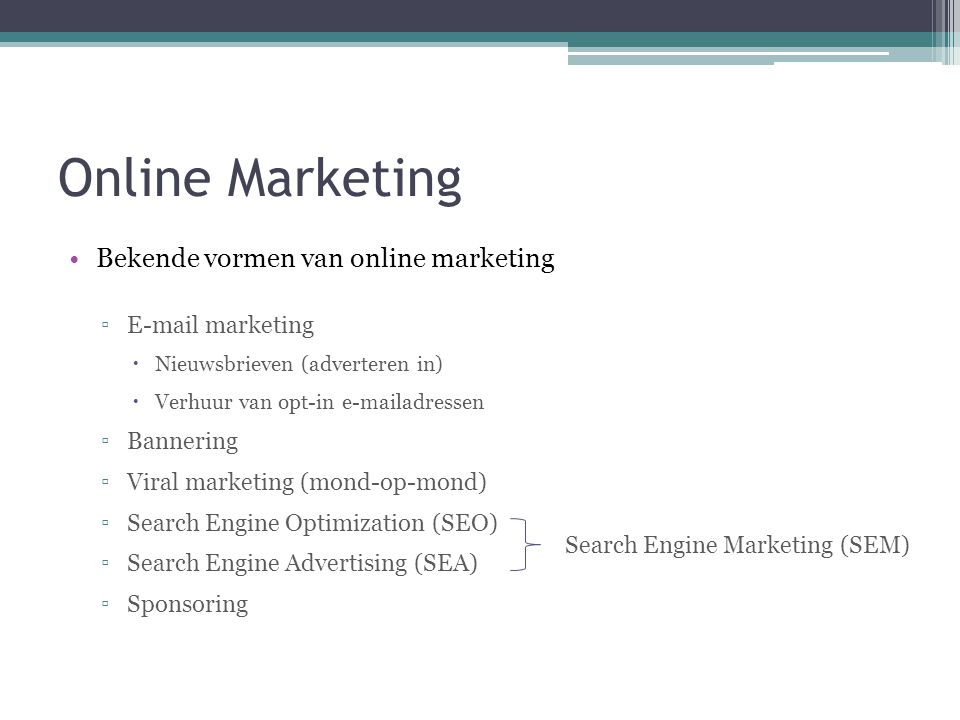 Online Marketing Bekende vormen van online marketing E-mail marketing
