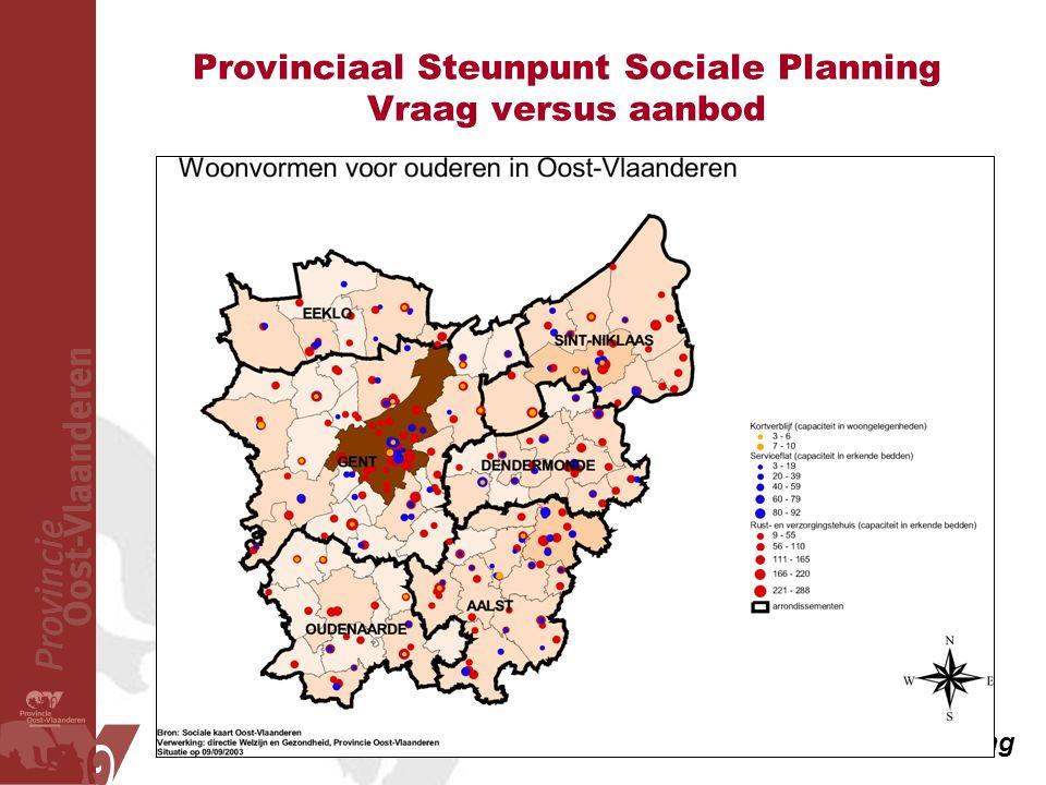 Provinciaal Steunpunt Sociale Planning Vraag versus aanbod