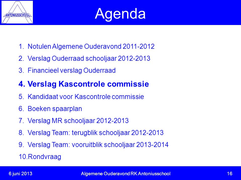 6 juni 2013 Algemene Ouderavond RK Antoniusschool 16