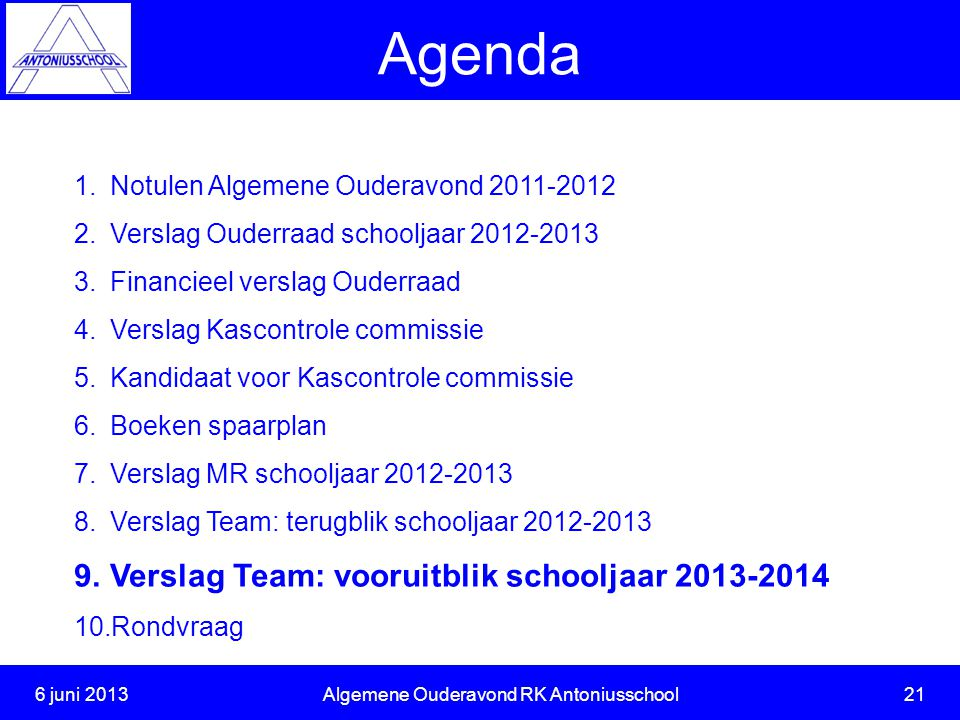 6 juni 2013 Algemene Ouderavond RK Antoniusschool 21